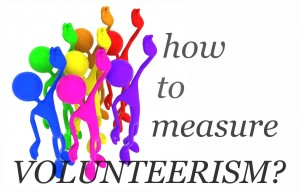 measuring volunteering, measuring volunteerism, how to measure the impact of volunteers, impact of volunteerism