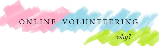 why should organisations involve online volunteers, why online volunteering is good for organisations